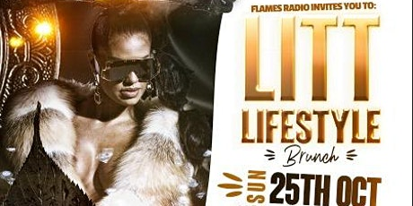 Flames Radio and Summer Dreamz Invites you to:  LITT LIFESTYLE - Brunch tickets