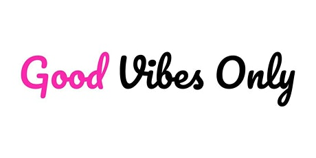 Exhibition - Good Vibes Only tickets
