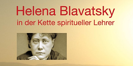 Theosophy talks  - Helena Blavatsky in der Kette spiritueller Lehrer Tickets