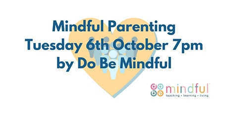 Mindful Parenting by Do Be Mindful tickets