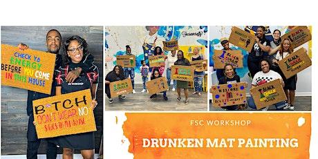 BYOB Drunken Mat Painting Workshop tickets