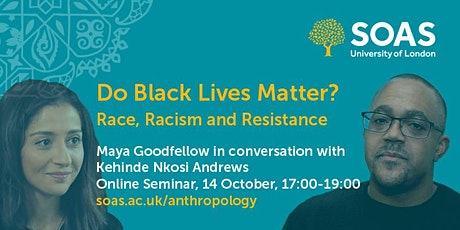Do Black Lives Matter? Race, Racism and Resistance tickets