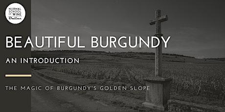 WINE TASTING SEMINAR - BEAUTIFUL BURGUNDY: An Introduction tickets