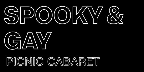 Spooky & Gay: Picnic Cabaret tickets