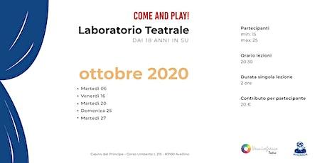 COME AND PLAY! - Laboratorio Teatrale biglietti