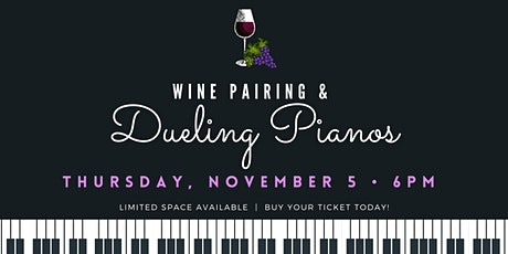 Wine Pairing & Dueling Pianos tickets