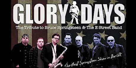 The Glory Days tribute to Bruce Springsteen & the E Street Band live Eleven billets