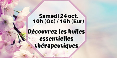 Webinaire - Les huiles thérapeutiques - 24 oct.10h (Qc) / 16h (France) billets