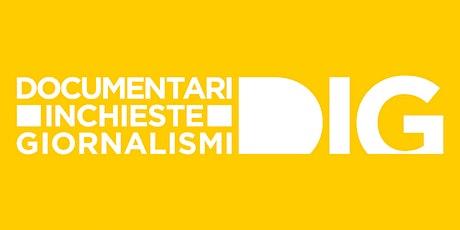 "DIG20 | Proiezione finalisti categoria ""Reportage Medium"" biglietti"