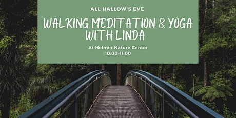 All Hallow's Eve Walking Meditation & Yoga with Linda tickets