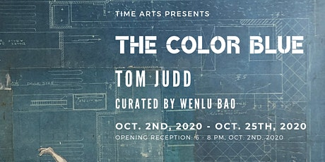 Tom Judd: The Color Blue Opening Reception tickets