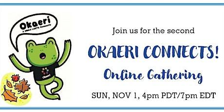 Okaeri Connects! Online Gathering #2 -  NOV 1 tickets