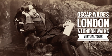 Oscar Wilde's London - a London Walks Virtual Tour tickets