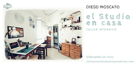 El Studio en casa // Taller intensivo, guiado por Diego Moscato entradas