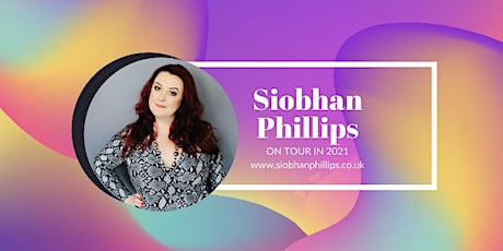 SIOBHAN PHILLIPS LIVE & UNHINGED TOUR tickets