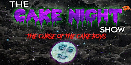 The Cake Night Show: Curse of the Cakeboys tickets