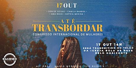 CONGRESSO DE MULHERES - ATÉ TRANSBORDAR ingressos