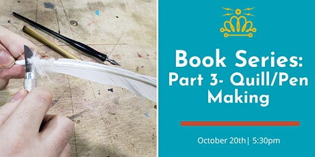 Book-Making Series: Part 3 - Quill/Pen Making tickets