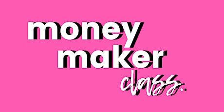 MONEY MAKER CLASS tickets