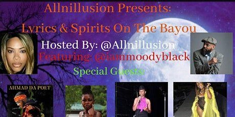 Allnillusion Presents: Lyrics & Spirits On The Bayou! tickets