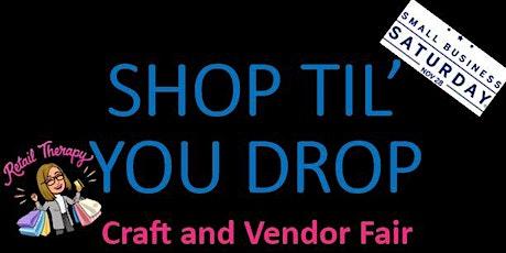 Shop Til' You Drop Craft and Vendor Fair tickets