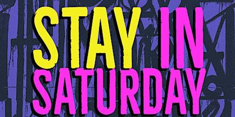 Stay In Saturday
