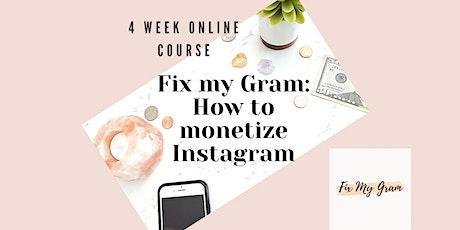 Fix My Gram: How to Monetize Instagram Online Course tickets