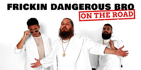 Frickin Dangerous Bro On The Road - Hokitika tickets