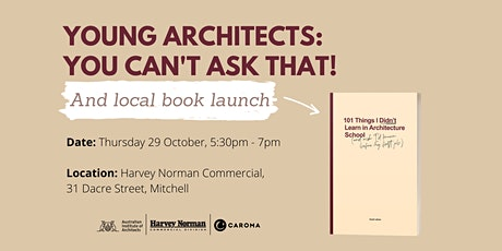 YOUNG ARCHITECTS: You Can't Ask That! + local book launch tickets