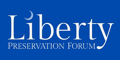 The Liberty Preservation Forum tickets