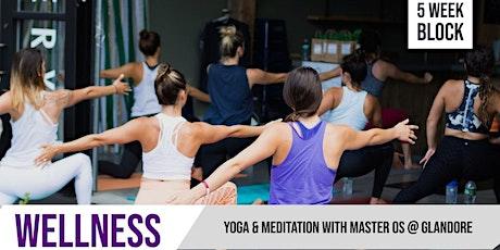 Yoga and Meditation with Master Os | 5 Week Block |  Glandore
