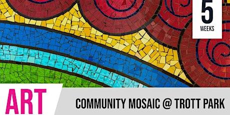 Community Mosaic  | 5 Weeks  | Trott Park
