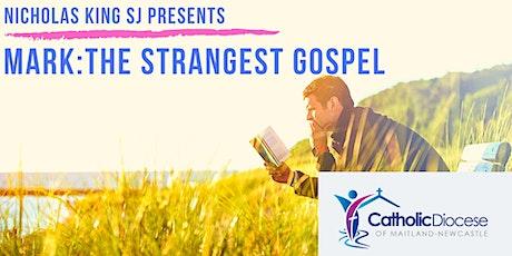 Nicholas King SJ presents : Mark: The Strangest Gospel tickets
