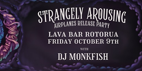 Strangely Arousing & DJ Monkfish | Rotorua tickets