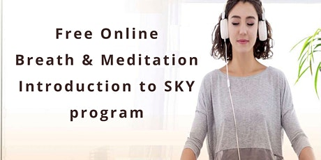 Breathe and Meditation - An Introduction to Happiness Program(online) tickets