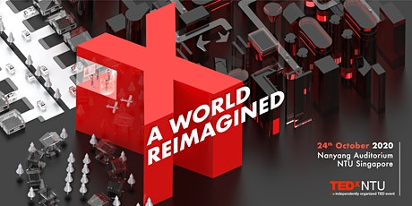 TEDxNTU 2020: A WORLD REIMAGINED tickets