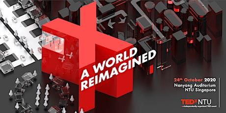 TEDxNTU 2020: A WORLD REIMAGINED tickets