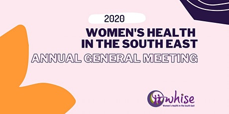 Women's Health in the South East - 2020 Annual General Meeting tickets