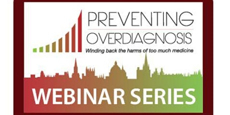 Preventing Overdiagnosis Webinar Series - Ep 2 tickets