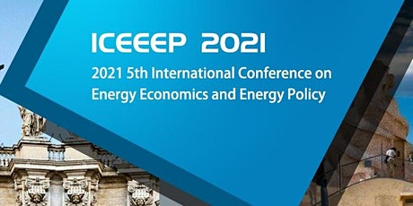 2021 5th Intl. Conf. on Energy Economics and Energy Policy (ICEEEP 2021) tickets