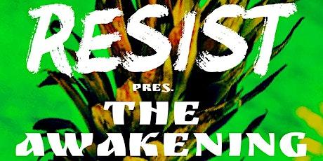 Resist - The Awakening tickets