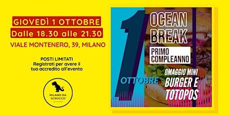 OCEAN BREAK COMPIE UN ANNO | Ocean Break x Milano da Scrocco biglietti