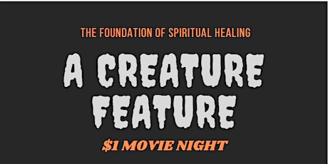 The Foundation of Spiritual Healing - Creature Feature Movie Night tickets