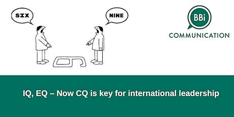 IQ, EQ – Now CQ is key for international leadership tickets