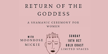 RETURN OF THE GODDESS: THE CEREMONY tickets