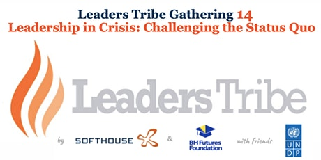 Leaders Tribe Gathering, Leadership in crisis: Challenging the status quo tickets