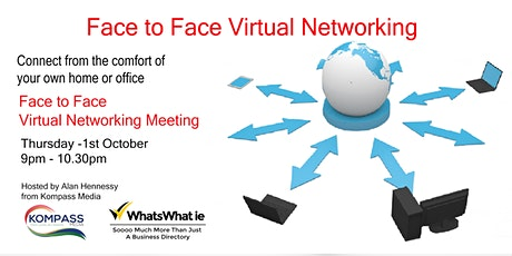 Face to Face Virtual Networking Meeting  Thursday 1st October  9pm -10.30pm tickets