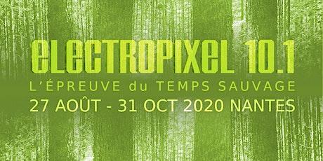 Electropixel 10.1 - Finissage surprise ! billets