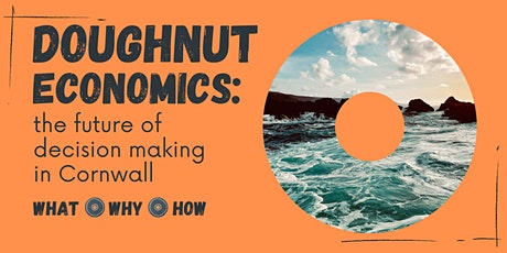 Doughnut Economics: The future of decision-making in Cornwall tickets