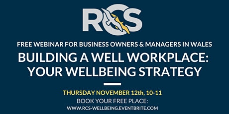 Building a Well Workplace - Your Wellbeing Strategy tickets